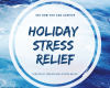Holiday Stress Relief